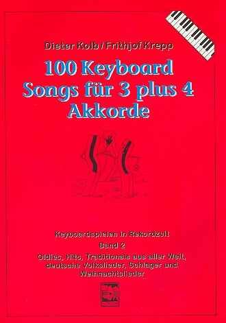 100 Keyboardsongs für 3 plus 4 Akkorde