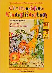 Gitarrenschule und Kinderliederbuch ohne Noten (+CD)
