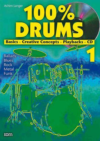 100% Drums Band 1 (+CD)Basics, Creative Concepts, Playbacks