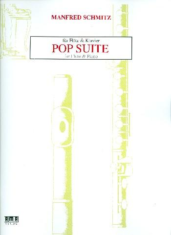 Schmitz, Manfred - Pop Suite : für Flöte und Klavier
