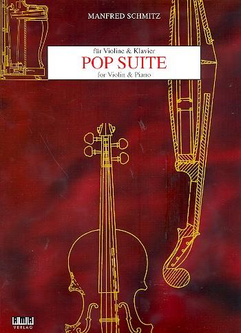 Schmitz, Manfred - Pop Suite : für Violine und Klavier