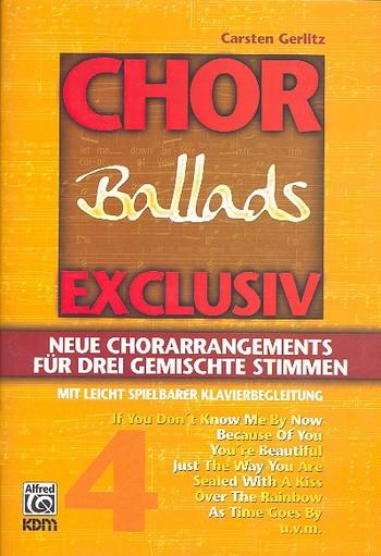 Chor Exclusiv Band 4: Ballads für gem Chor und Klvier