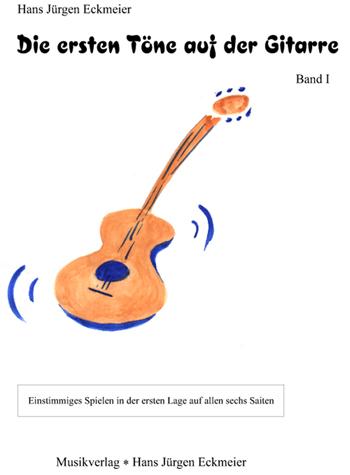 Die ersten Töne auf der Gitarre Band 1: Kleine Gitarrenschule