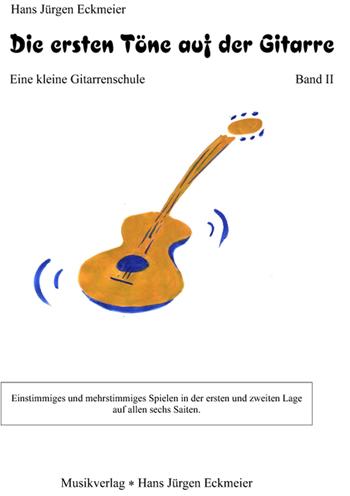 Die ersten Töne auf der Gitarre Band 2: Eine kleine Gitarrenschule