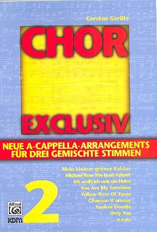Chor Exclusiv Band 2: Neue Arrangements für gem Chor (SAB) a cappella