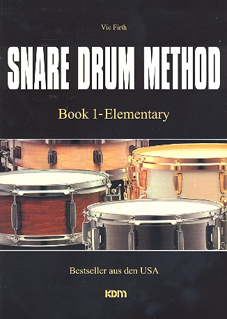 Firth, Vic - Snare Drum Method vol.1 :