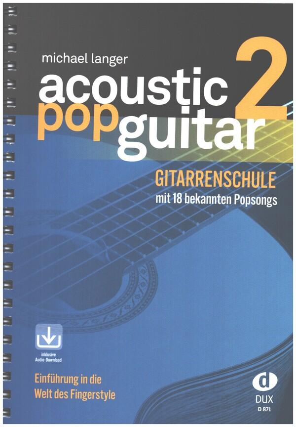 Acoustic Pop Guitar Band 2 (+CD): Gitarrenschule mit 18 bekannten Popsongs