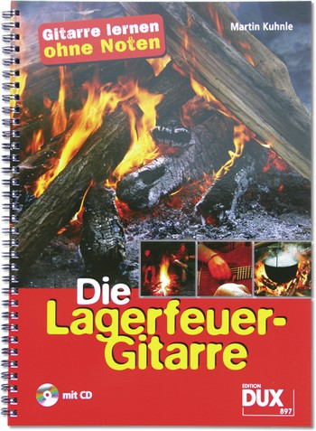 Die Lagerfeuer-Gitarre (+CD): Gitarre lernen ohne Noten (mit Griffbildern)