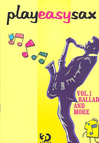 Play easy Sax vol.1: Ballads and more for