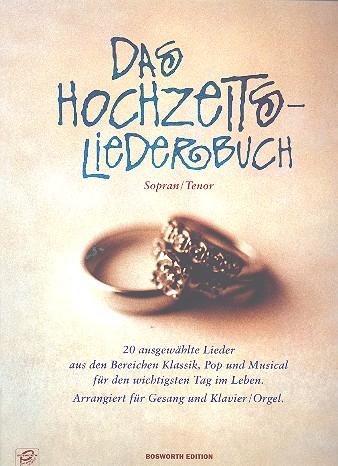 Das Hochzeitsliederbuch: für Gesang (hoch) und Klavier/Orgel
