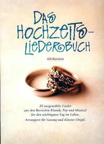 Das Hochzeitsliederbuch: für Gesang (tief) und Klavier/Orgel