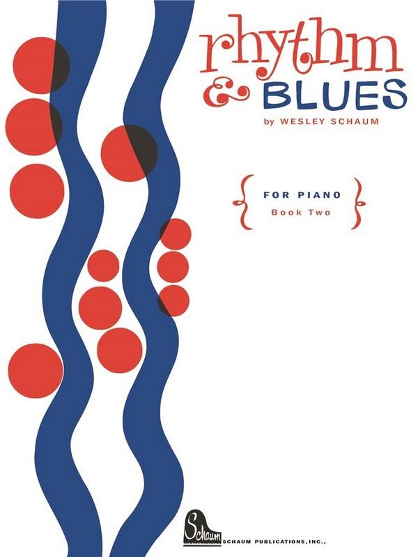 Schaum, Wesley - Rhythm and Blues vol.2 :
