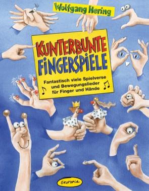 Hering, Wolfgang - Kunterbunte Fingerspiele :