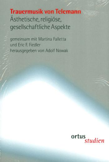 Trauermusik von Telemann: Ästhetische, religiöse, gesellschaftliche Aspekte