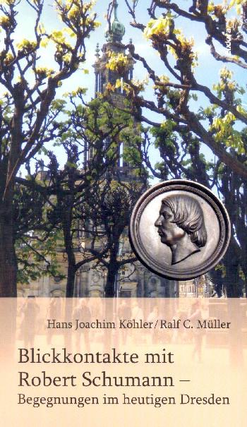Blickkontakte mit Schumann - Begegnungen im heutigen Dresden - Vollanzeige.