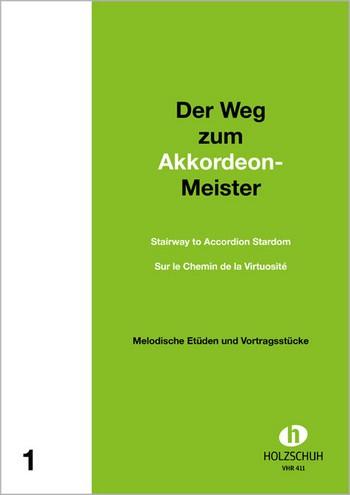 Der Weg zum Akkordeon-Meister Band 1: Melodische Etüden und
