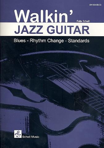 Schell, Felix - Walkin' Jazz Guitar (+CD) :