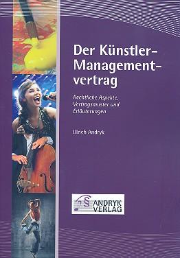 Der Künstler-Management-Vertrag: rechtliche Aspekte, Vertragsmuster und