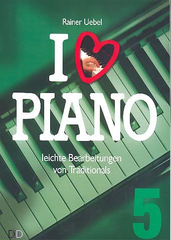 I love Piano Band 5: für Klavier