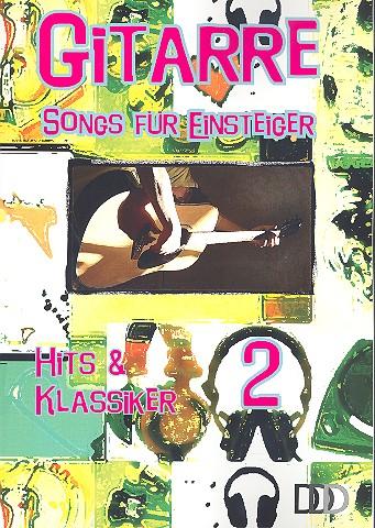Gitarre - Songs für Einsteiger Band 2 (Din A4) songbook Texte und Akkorde