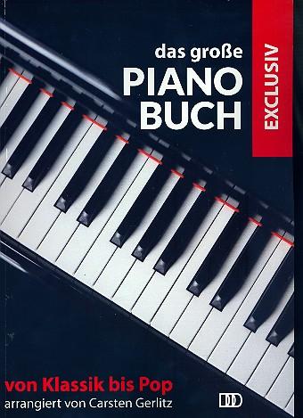 Das große Pianobuch exklusiv: für Klavier (z.T. mit Text und Akkorden)