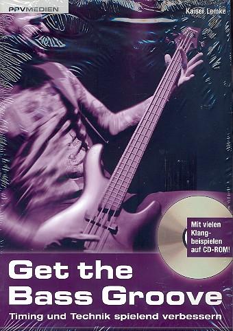 Get the Bass Groove (+CD-ROM): für E-Bass/Tabulatur