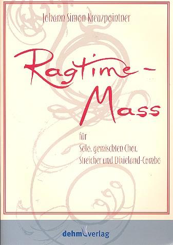 Ragtime-Mass: für Soli, gem Chor, Streicher und Dixieland-Combo
