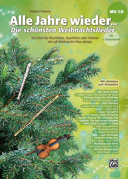 Alle Jahre wieder (+CD): für C-Instrument (Blockflöte/Flöte/Violine)