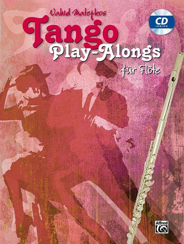 Tango Playalongs (+CD): für Flöte