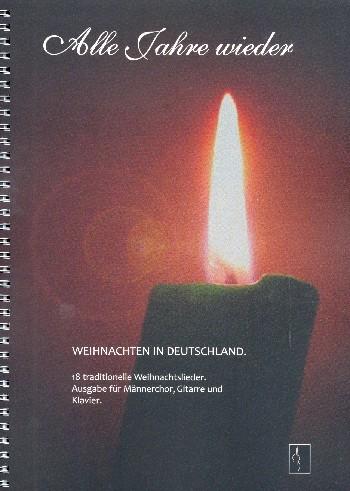 Alle Jahre wieder - Weihnachten in Deutschland: für Männerchor und Klavier (Gitarre ad lib)