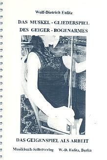 Das Muskel-Gliederspiel des Geiger-Bogenarmes: Das Geigenspiel als Arbeit
