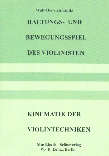Eulitz, Wolf-Dietrich - Haltungs- un d Bewegungsspiel des Violinisten : Kinematik der