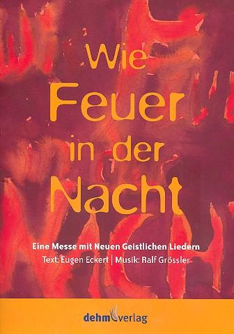 Wie Feuer in der Nacht: für gem Chor, Gemeinde, Band und Klavier