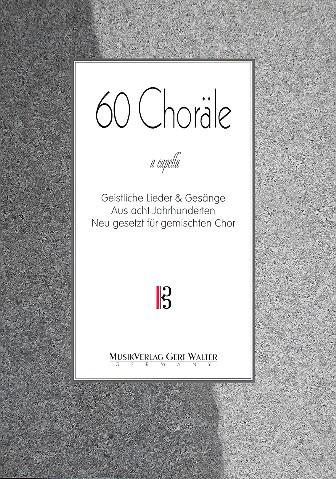 60 Choräle: für gem Chor a cappella Partitur