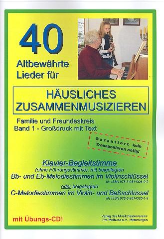 40 altbewährte Lieder Band 1 (+CD): für Klavier (Begleitung), mit B- und Es-Stimme