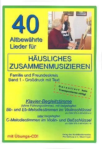 40 altbewährte Lieder Band 1 (+CD): für Klavier (Begleitung), mit C-Stimme (Violin- und