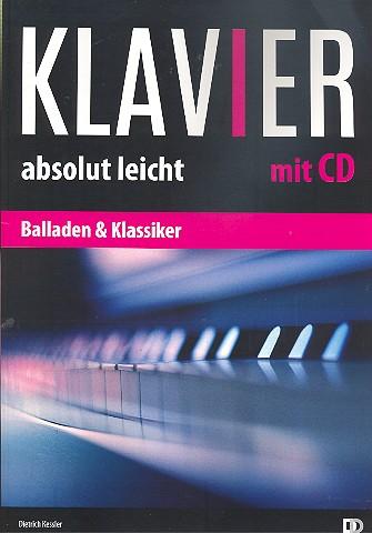 Klavier absolut leicht (+CD): Balladen und Klassiker
