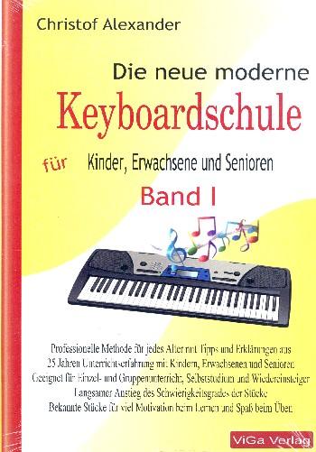 Alexander, Christof - Die neue moderne Keyboardschule Band 1