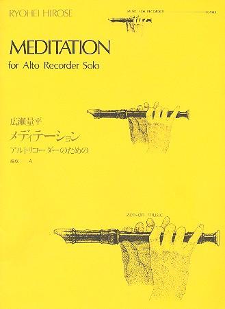 Hirose, Ryohei - Meditation : für Altblockflöte