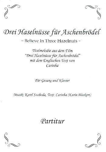 Believe in 3 Hazelnuts: für Gesang und Klavier (en)