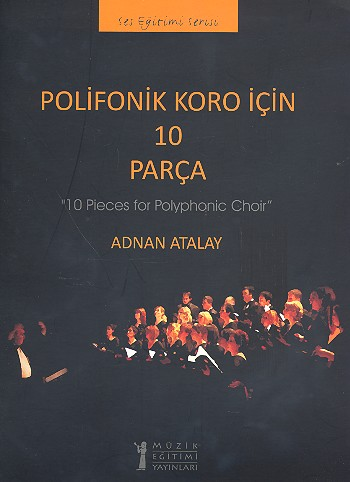 10 Pieces for polyphonic Choir: for mixed chorus (and piano)