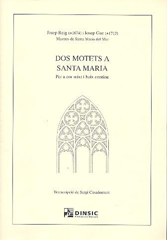 2 Motets a Santa Maria: für gem Chor und Bc