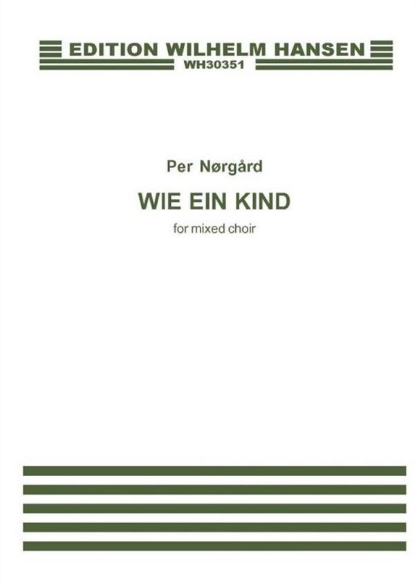 Norgard, Per - Wie ein Kind : für gem Chor a cappella