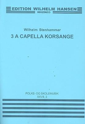 3 A cappella Songs: for mixed chorus a cappella