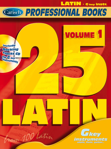 25 Latin vol.1 (+CD): for g key instruments (flute, violin, guitar)
