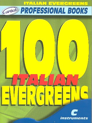 100 Italian evergreens: for c instruments text, melody line and chord symbols