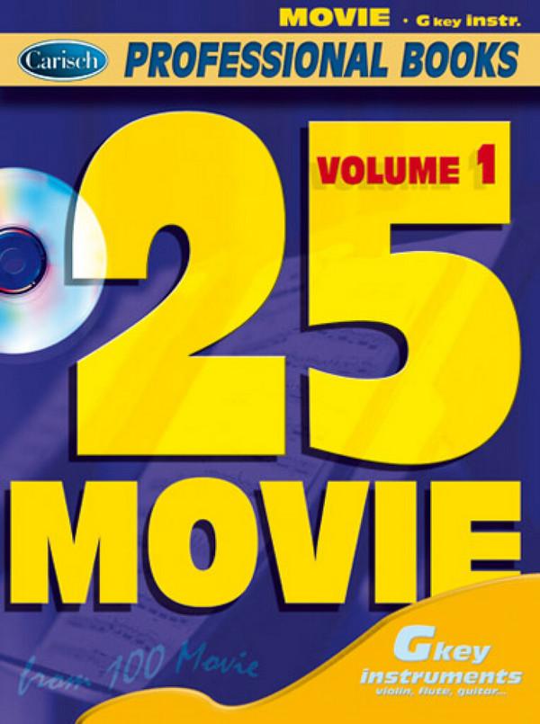 25 Movie vol.1 (+CD): for g key instruments (flute, violin, guitar)