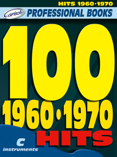 100 Hits 1960-1970: for c instruments text, melody line and chord symbols