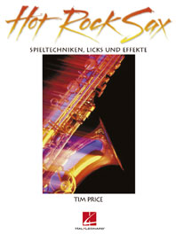 Hot rock sax: Spieltechniken, Licks und Effekte