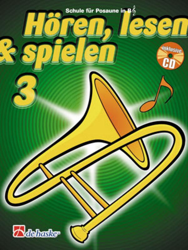 Hören lesen und spielen Band 3 (+CD): Schule für Posaune im Violinschlüssel